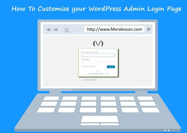 How To Customize your WordPress Admin Login Page