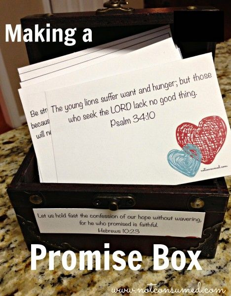 Making a promise box...so that we will never again forget His promises. www.notconsumed.com