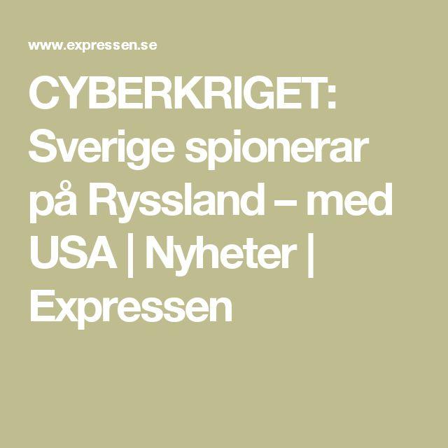 CYBERKRIGET: Sverige spionerar på Ryssland – med USA | Nyheter | Expressen