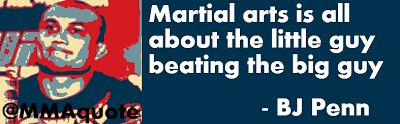 This is one of BJ Penn's most famous quotes. He said this in his fight against Nick Diaz