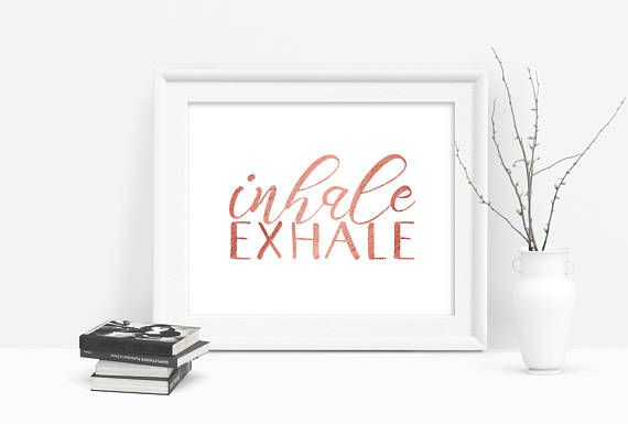 Printable Inhale Exhale Rose Gold Typography.  Just download, print, and hang.  Available in several sizes to suit any space.  #inhaleexhale #wallart #rosegold