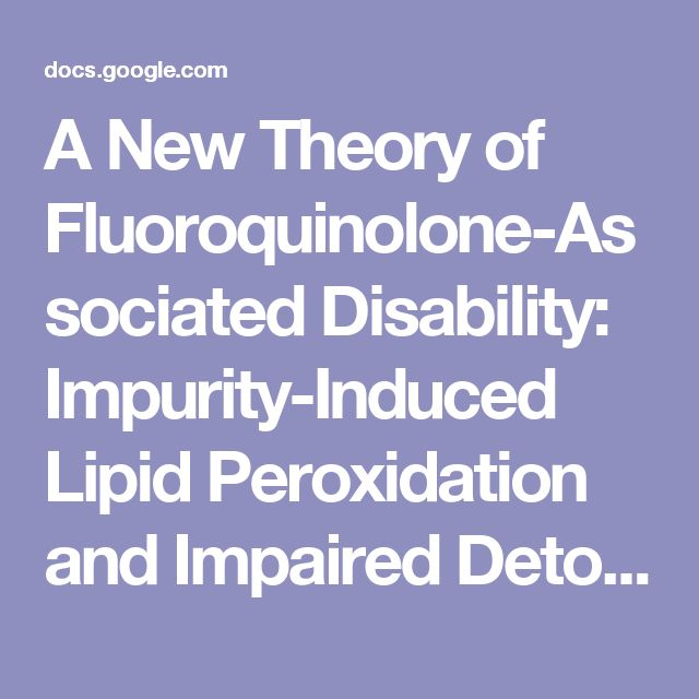 A New Theory of Fluoroquinolone-Associated Disability: Impurity-Induced Lipid Peroxidation and Impaired Detoxification of Aldehydes