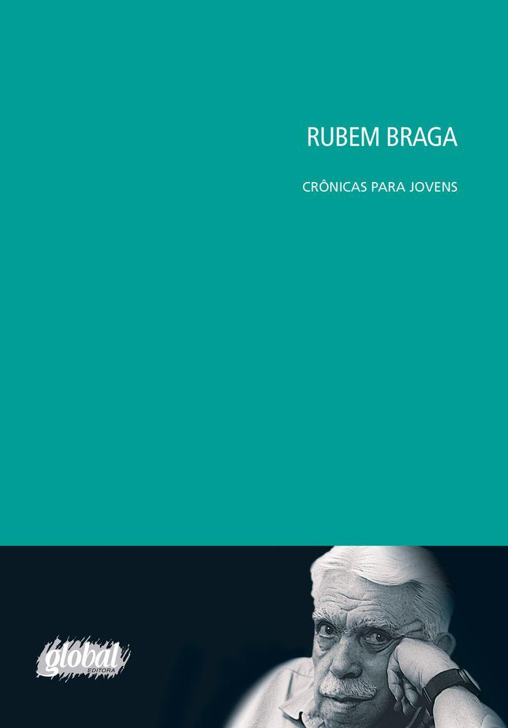 Rubem Braga – Crônicas para Jovens - Rubem Braga - Editora Global - Informações e Sinopse: http://goo.gl/SAvy59