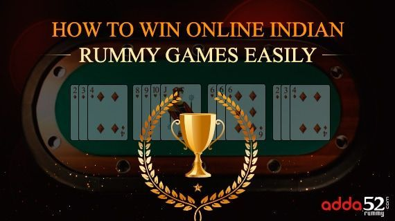 How to Win Online Indian Rummy Games Easily