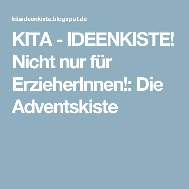 KITA - IDEENKISTE! Nicht nur für ErzieherInnen!: Die Adventskiste