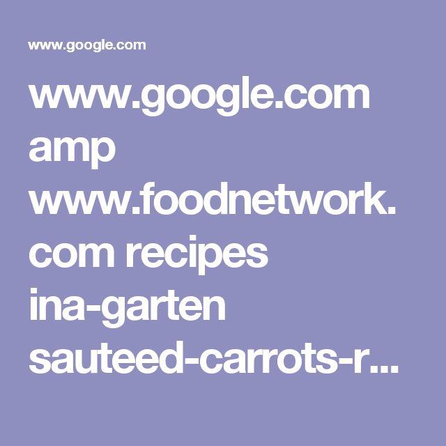 www.google.com amp www.foodnetwork.com recipes ina-garten sauteed-carrots-recipe.amp