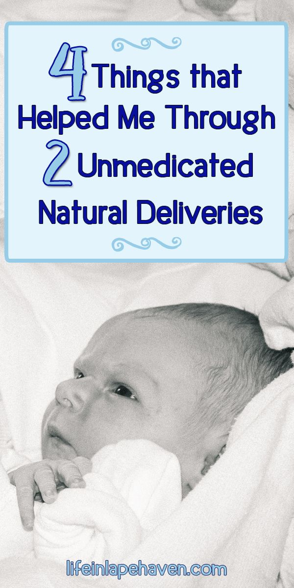 "4 Things that Helped Me through 2 Unmedicated ""Natural"" Deliveries - Life in Lape Haven. With my third child due soon, I've gotten lots of questions about my birth plan and my experiences with my previous two unmedicated natural deliveries. Here are the four things that got me through each birth."