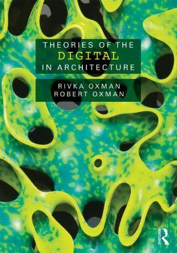 Theories of the Digital in Architecture: Rivka Oxman, Robert Oxman: 9780415469241: Amazon.com: Books