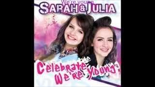 Sarah en Julia- Celebrate were young