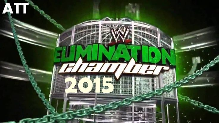 WWE Elimination Chamber 2015 Live