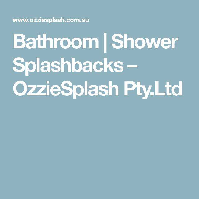 Bathroom   Shower Splashbacks – OzzieSplash Pty.Ltd