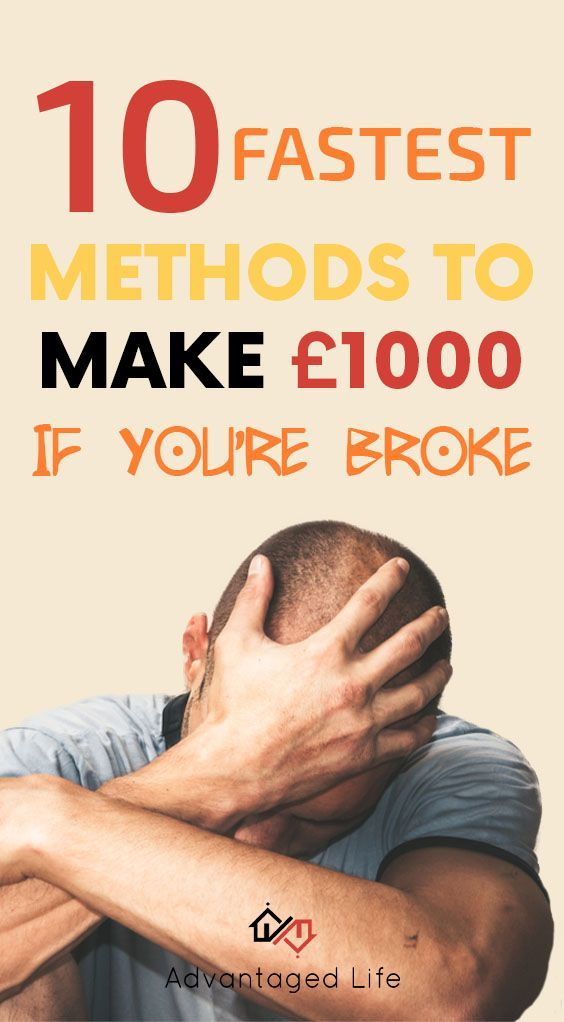10 Fastest Ways to Make £1000 If You're Broke – Projects to try