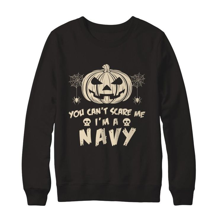 Just released You Can't Scare M... Check it out! http://greatfamilystore.com/products/you-cant-scare-me-im-a-navy-job-sweatshirt?utm_campaign=social_autopilot&utm_source=pin&utm_medium=pin