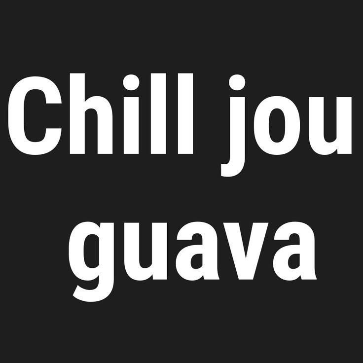 Chill jou guava
