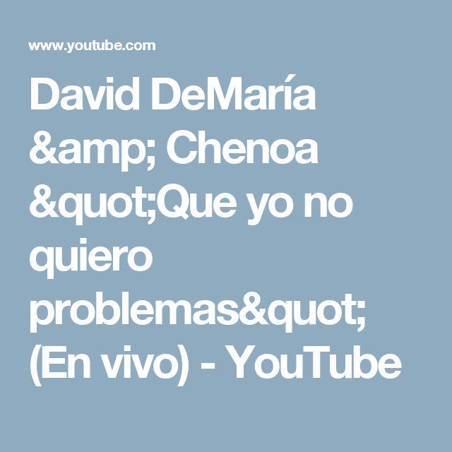 """David DeMaría & Chenoa """"Que yo no quiero problemas"""" (En vivo) - YouTube"""