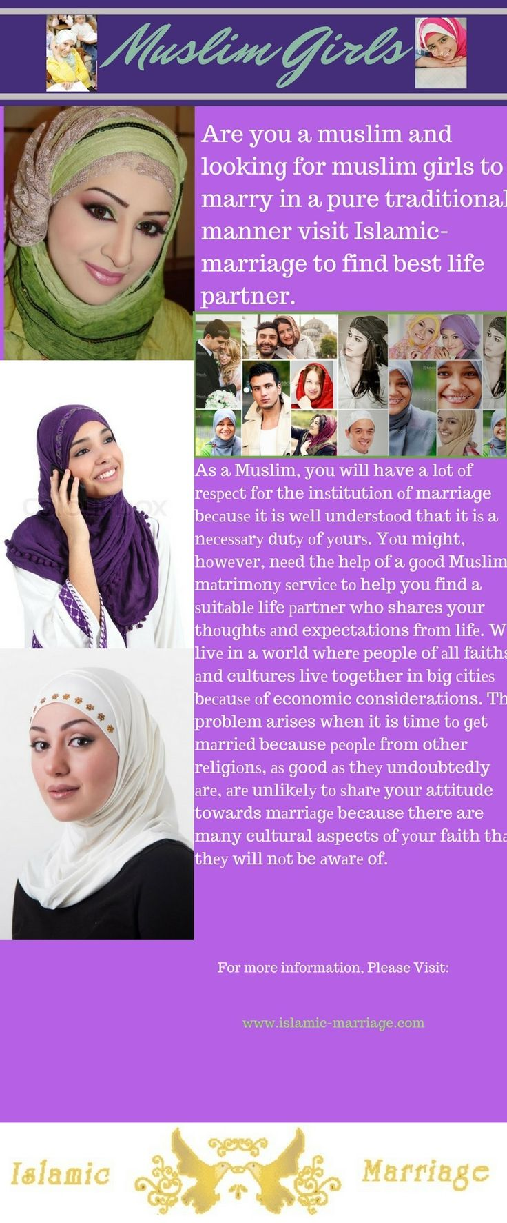 Are you a muslim and looking for muslim girls to marry in a pure traditional manner visit Islamic-marriage to find best life partner. Visit: https://www.islamic-marriage.com/