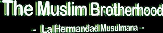 Info: The Muslim Brotherhood - La Hermandad Musulmana