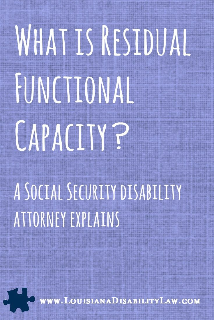 What is Residual Functional Capacity? A Social Security Disability attorney explains #SSDI http://www.louisianadisabilitylaw.com/2011/05/residual-functional-capacity-rfc-ssdi-lawyer-explains/