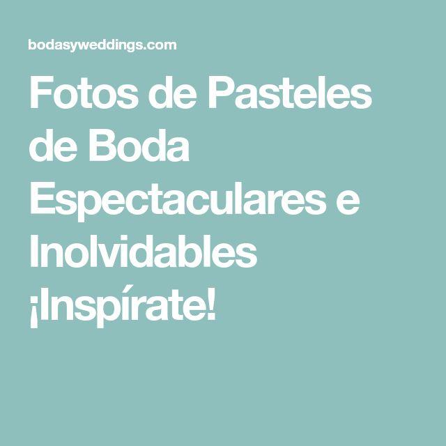 Fotos de Pasteles de Boda Espectaculares e Inolvidables ¡Inspírate!