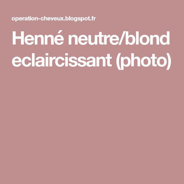 Henné neutre/blond eclaircissant (photo)
