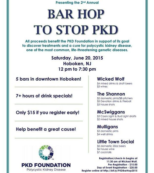 Bar Hop to Stop PKD! On Saturday, June 20th, be a part of the Hoboken Bar Hop to Stop PKD (Polycystic Kidney Disease)! June 20, 2015 To pre-register, visit http://bit.ly/PKDBarHop2015