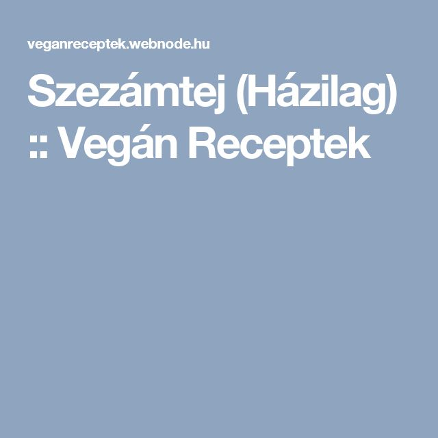 Szezámtej (Házilag) :: Vegán Receptek