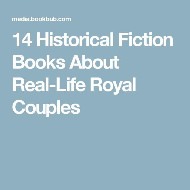 14 Historical Fiction Books About Real-Life Royal Couples
