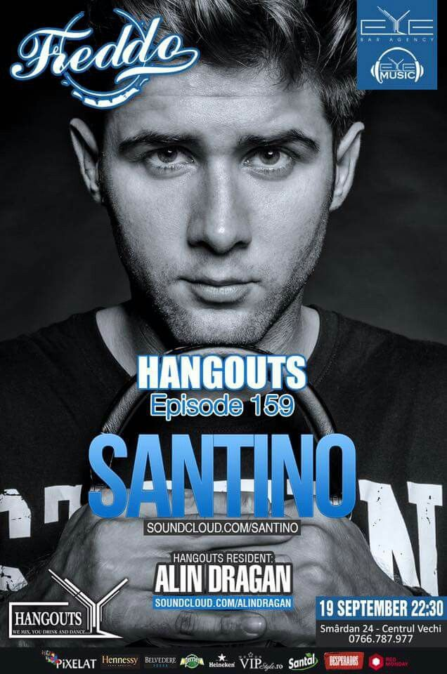 TONIGHT!!! 22:30, #HANGOUTS Ep.159 with Dj. SANTINO [Mirel Becheanu] & Dj. Dragan Alin at Freddo Bar & Lounge.
