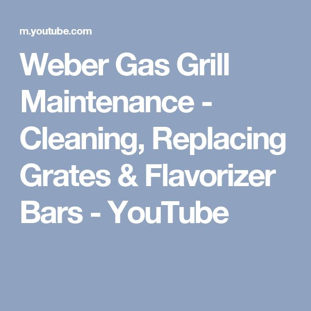 Weber Gas Grill Maintenance - Cleaning, Replacing Grates & Flavorizer Bars - YouTube