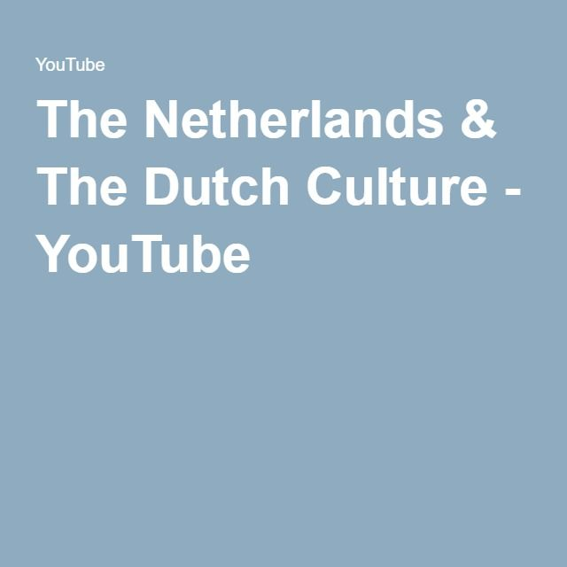 The Netherlands & The Dutch Culture - YouTube