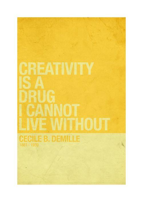 (la créativité est une drogue, je ne peux pas vivre sans)