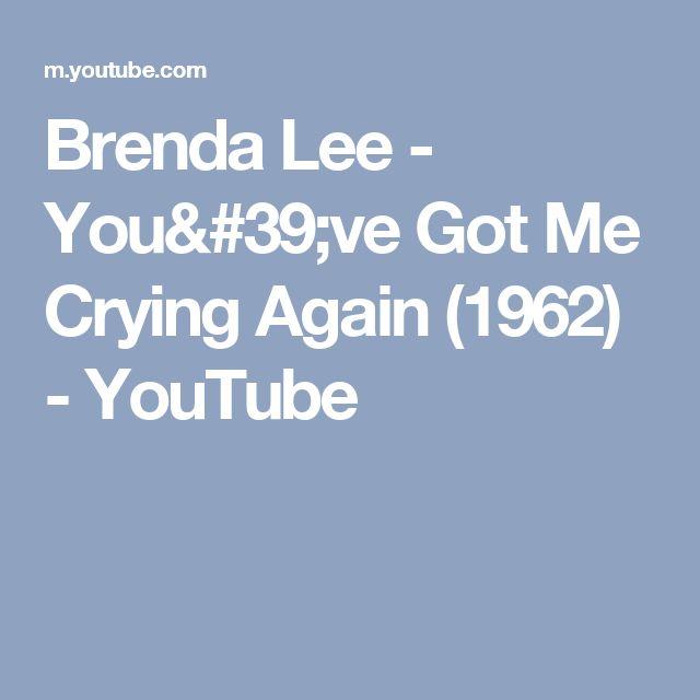 Brenda Lee - You've Got Me Crying Again (1962) - YouTube