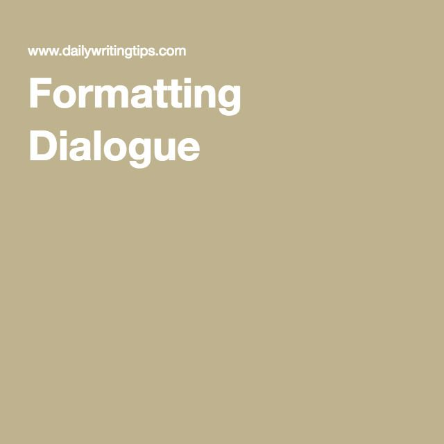 Formatting Dialogue