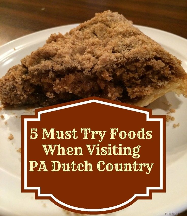 5 Must Try Foods When Visiting PA Dutch Country from We3Travel.com #golancasterpa, Lancaster, Amish Foods (Must Try Families)