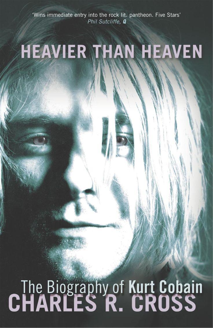 Mais Pesado Que o Céu (A Biografia de Kurt Cobain)