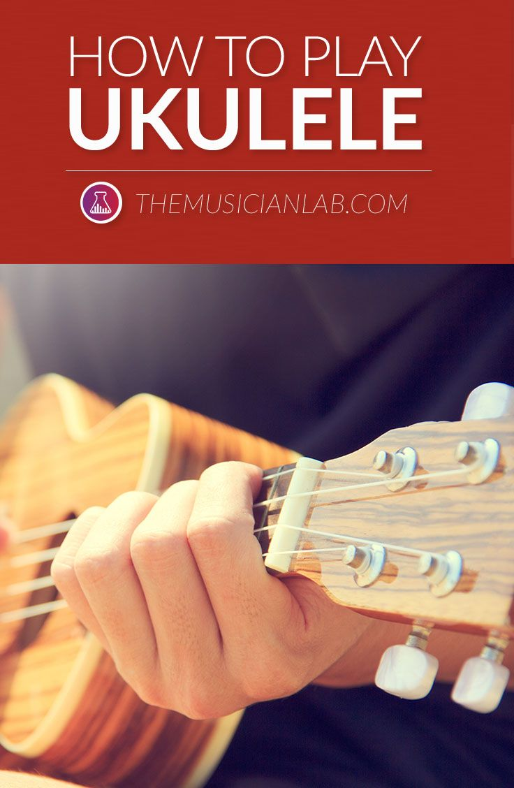 Learn How To Play Ukulele 101 The Ultimate Guide for Beginners