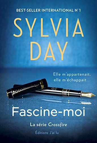 Fascine-moi: Série Crossfire - Tome 4 eBook: Sylvia Day, Agathe Nabet: Amazon.fr: Boutique Kindle