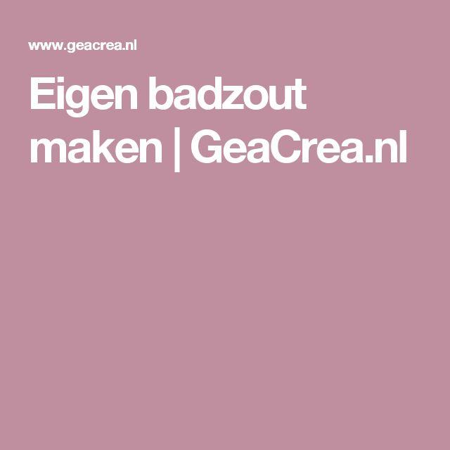 Eigen badzout maken | GeaCrea.nl