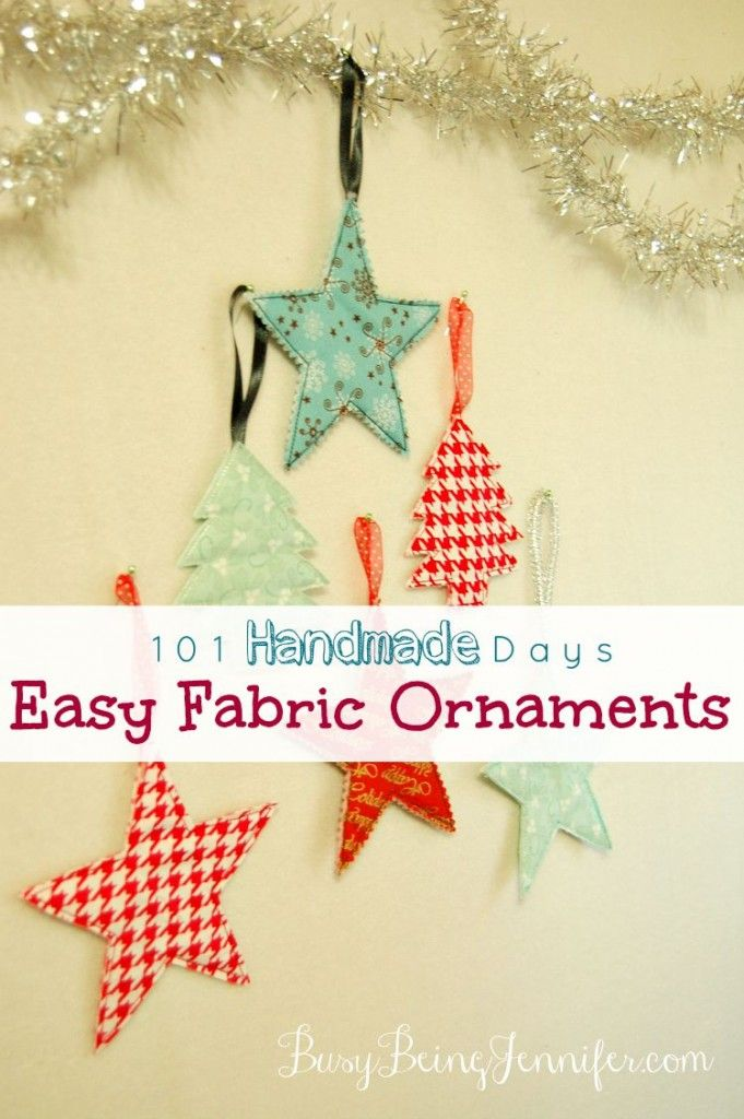 Easy Fabric Ornaments - BusyBeingJennifer.com #101handmadedays