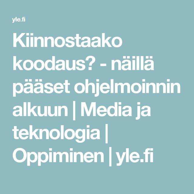 Kiinnostaako koodaus? - näillä pääset ohjelmoinnin alkuun | Media ja teknologia | Oppiminen | yle.fi