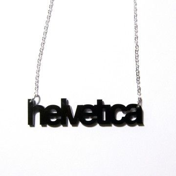 """Helvetica Necklace by Plastique HILARIOUS!!! wonder if they have """"typewriter""""?"""