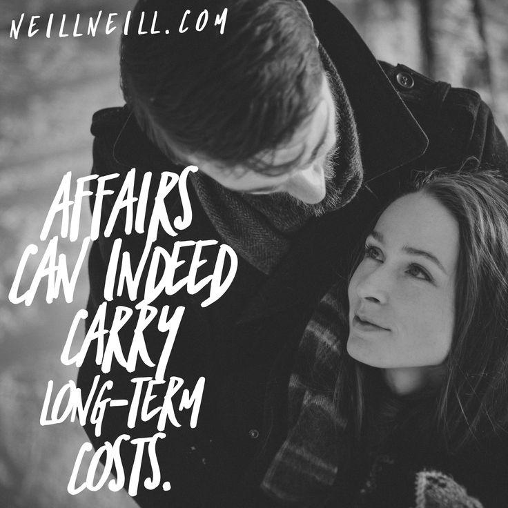 Affairs can indeed carry long-term costs.  NeillNeill.com