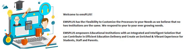 EMSPLUS is a web-based ERP system for universities, which not only allows easier management of administrative resources, but facilitates better collaboration between Management staff, Teachers parents and students too to streamline academic progression.