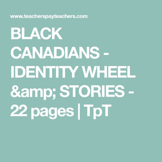 BLACK CANADIANS - IDENTITY WHEEL & STORIES - 22 pages | TpT