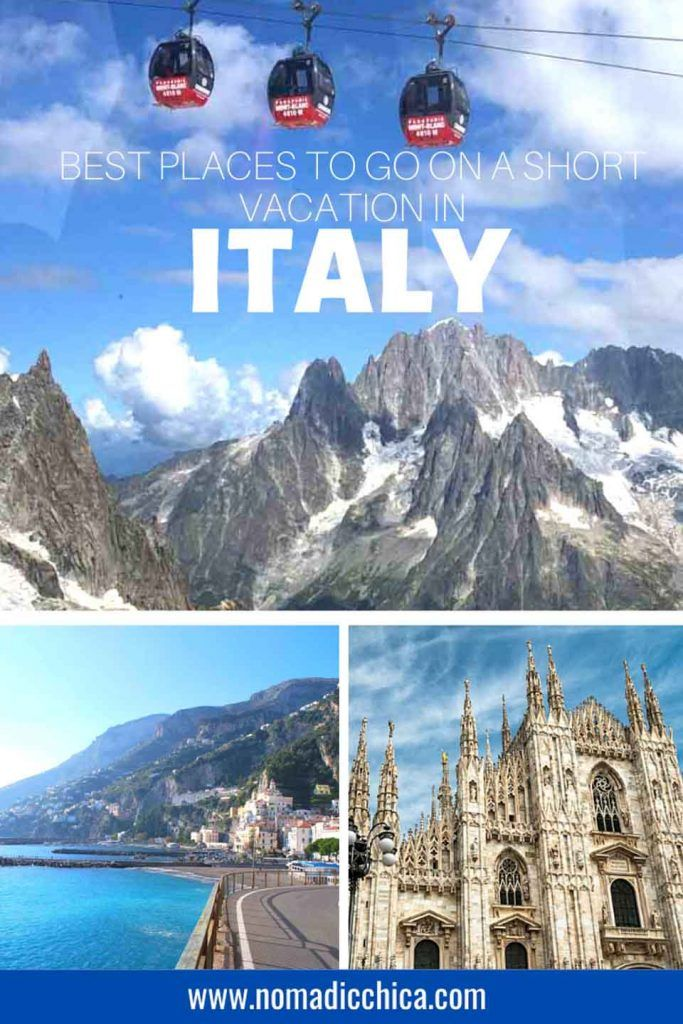 Best Places To Go On A Short Vacation In Italy Italy Vacation Short Vacation Best Places In Italy
