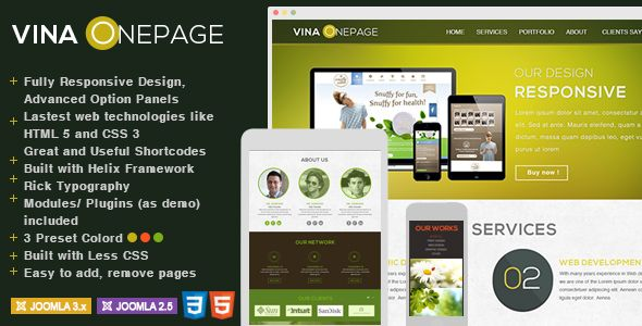 Vina One Page is a flat, creative, professional corporate One Page Fully Responsive Retina-Ready Joomla! Template. It comes with Unique Pages, Awesome Slideshows, 3 Presets Color and unlimited Color Variations. Easy-to-customize, easy to add/remove pages and fully featured design. This theme suitable for Company, Business, Blog and Portfolio. More details here: http://thecoders.vn/joomla-templates/item/155-vina-onepage-flat-creative-and-professional-template.html