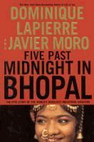Five past midnight in Bhopal  	 Dominique Lapierre, Javier Moro ; translated from the French by Kathryn Spink.