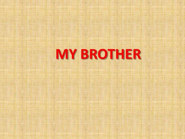 My brother essay