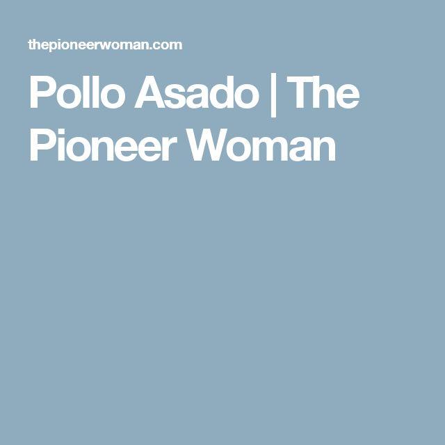 Pollo Asado | The Pioneer Woman