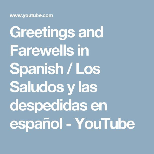 Greetings and Farewells in Spanish / Los Saludos y las despedidas en español - YouTube